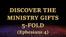 Discover the 5-Fold Ministry Gifts