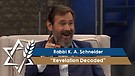 Rabbi K. A. Schneider | Revelation Decoded