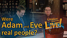 (7-13) Were Adam and Eve real people?