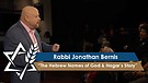 Rabbi Jonathan Bernis   The Hebrew Names of God & Hagar's Story