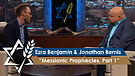 Rabbi Jonathan Bernis and Ezra Benjamin | Messianic Prophecies, Part 1